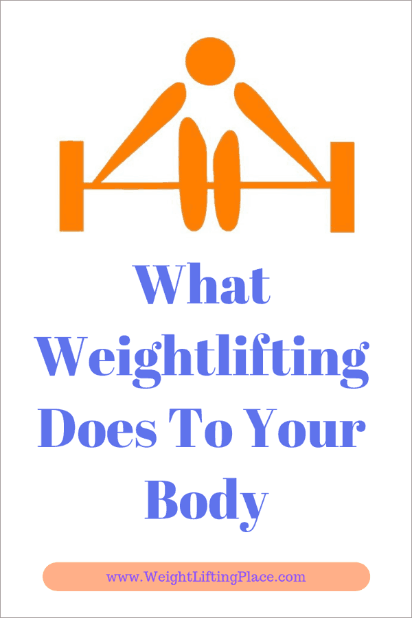 What Weightlifting Does To Your Body