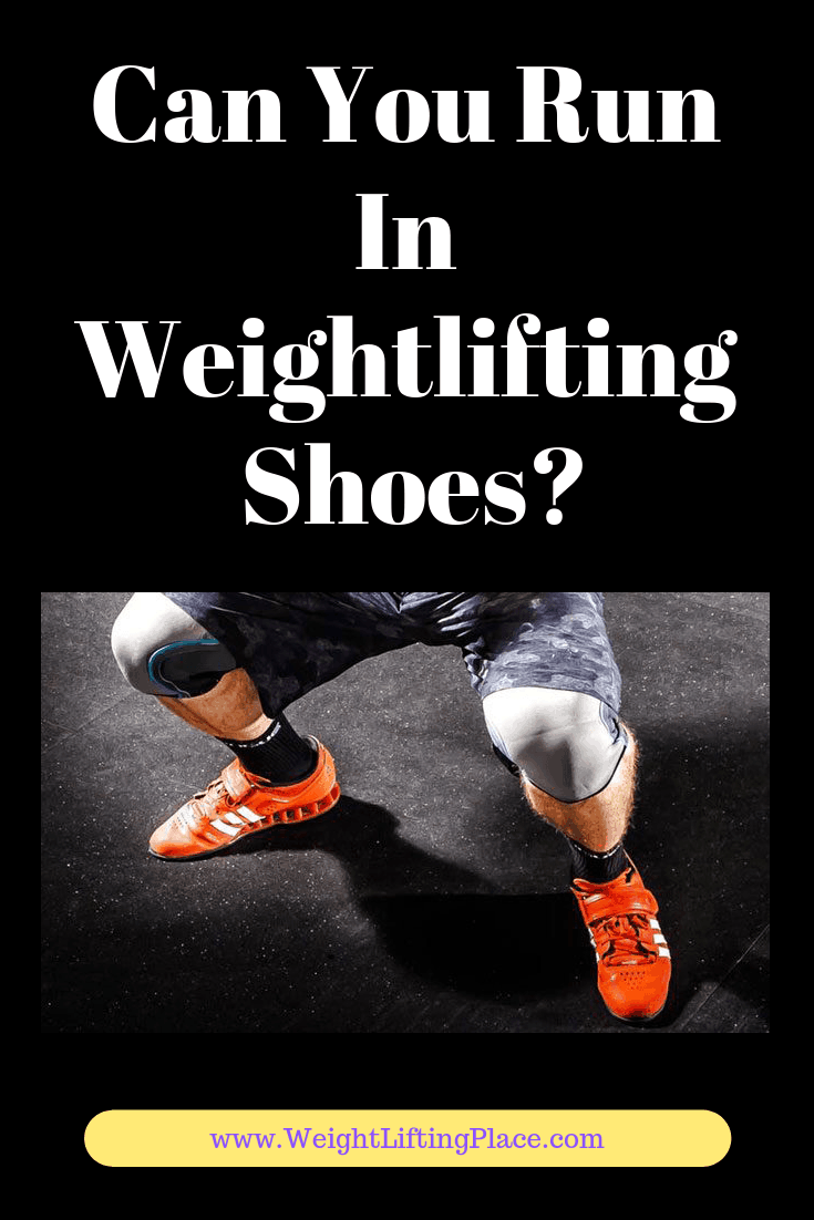 Can You Run In Weightlifting Shoes?
