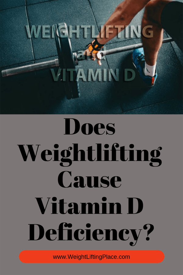 Does Weightlifting Cause Vitamin D Deficiency?