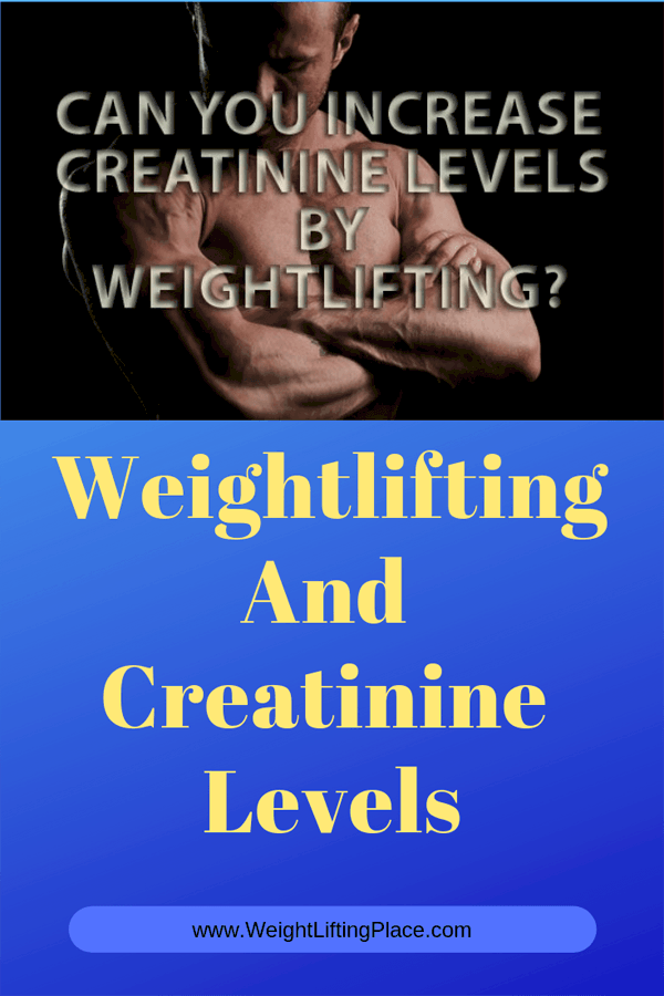 Can Weightlifting Increase Creatinine Levels?