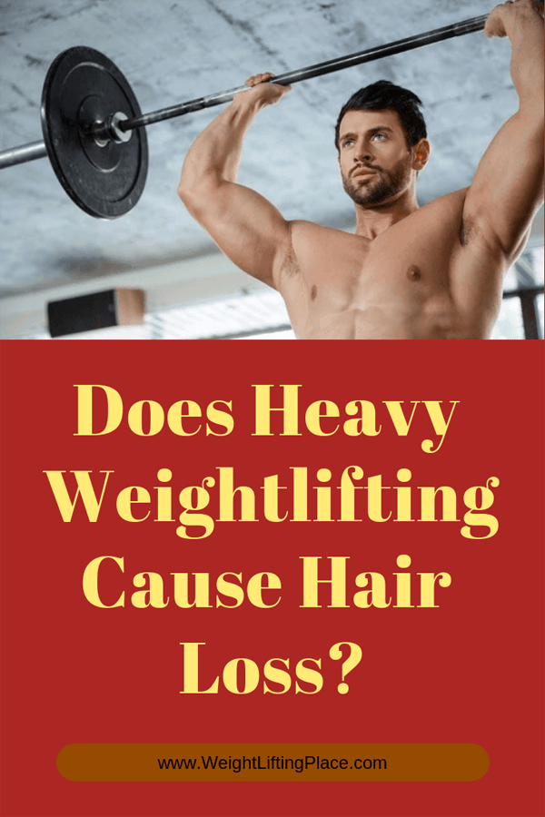 Does Heavy Weightlifting Cause Hair Loss?