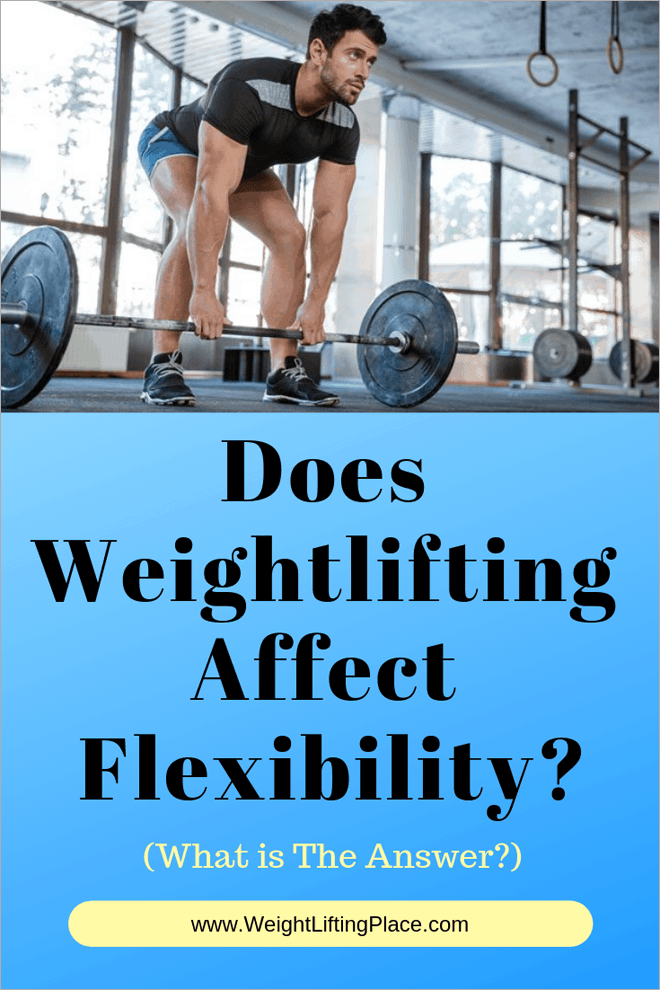 Does Weightlifting Affect Flexibility? (The Right Answer)