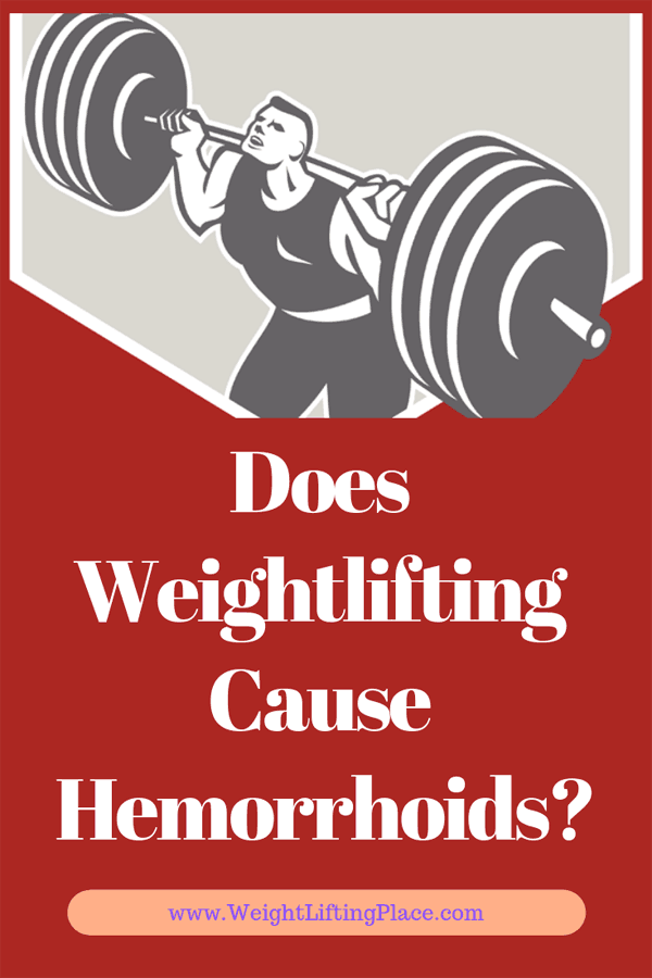 Does Weightlifting Cause Hemorrhoids?