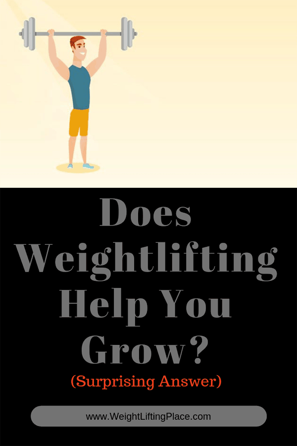 Does Weightlifting Help You Grow? (Surprising Answer)