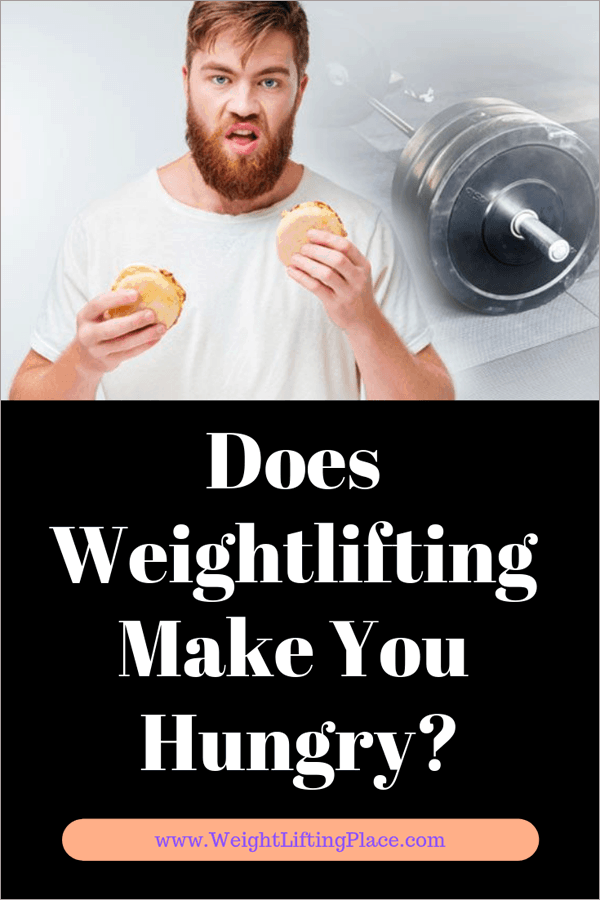 Does Weightlifting Make You Hungry? How Lifting Affects Appetite