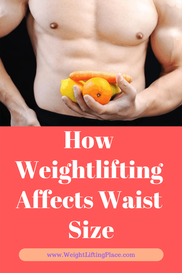 How Weightlifting Affects Waist Size