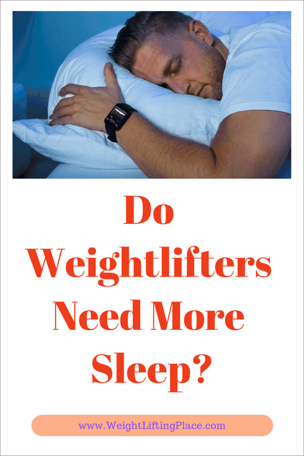 Do Weightlifters Need More Sleep?