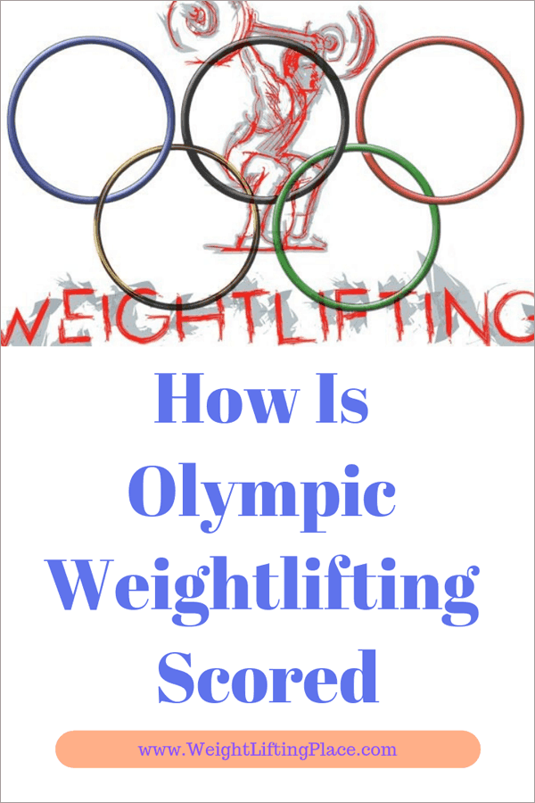 How Is Olympic Weightlifting Scored