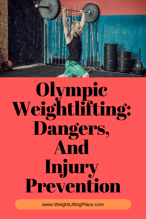 Olympic Weightlifting Dangers, And Injury Prevention