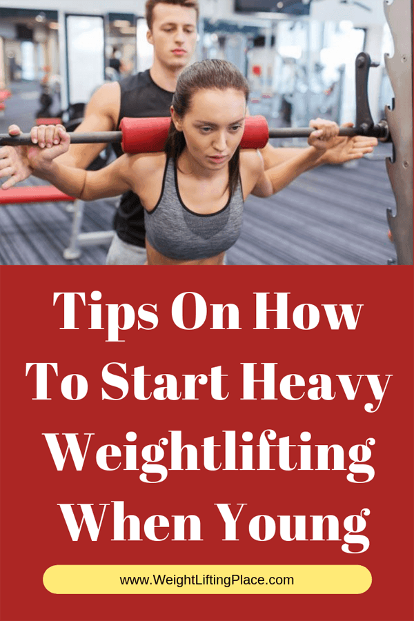 Tips On How To Start Heavy Weightlifting When Young