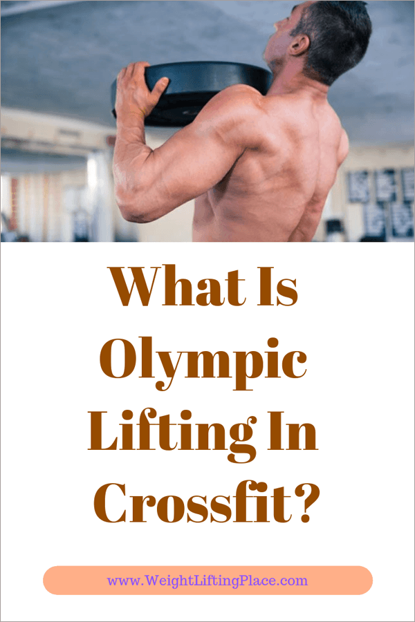 What Is Olympic Lifting In Crossfit?
