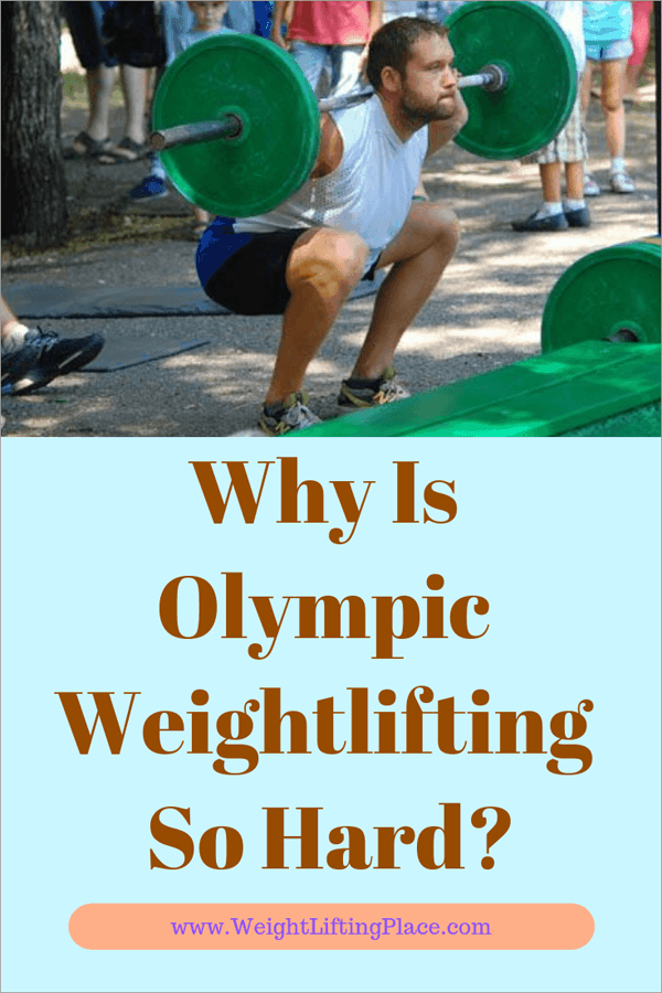 Why Is Olympic Weightlifting So Hard? It Can Be Easier!