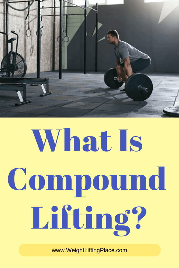 What Is Compound Lifting?