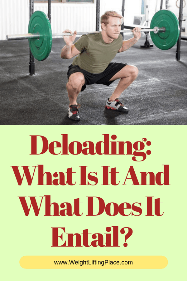Deloading: What Is It And What Does It Entail?