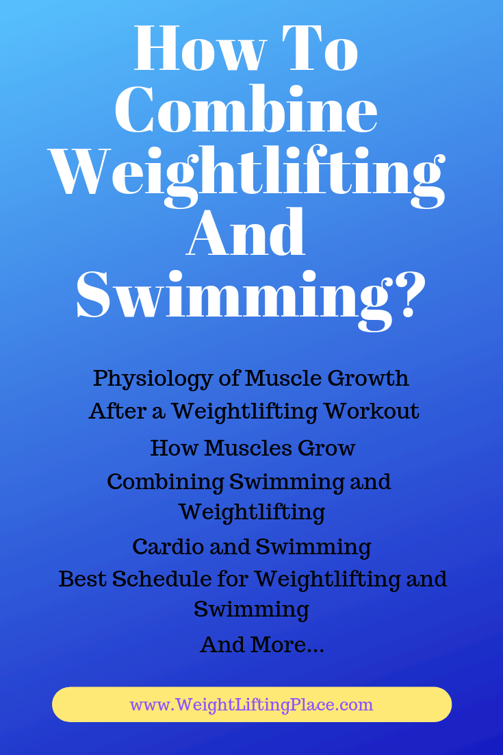 How To Combine Weightlifting And Swimming?