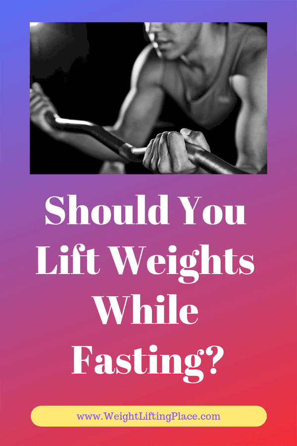 Should You Lift Weights While Fasting?
