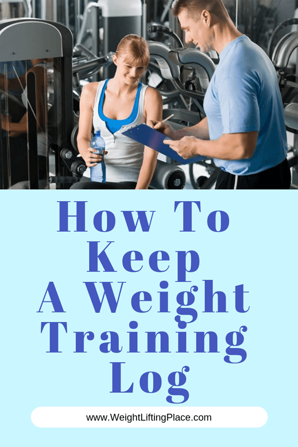 How To Keep A Weight Training Log: Complete Guide